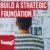 Build A Strategic Foundation