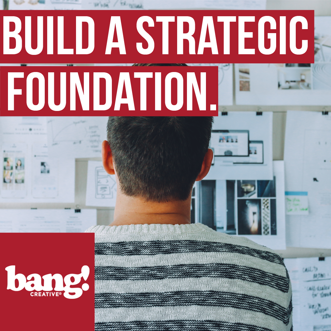 Build A Strategic Foundation